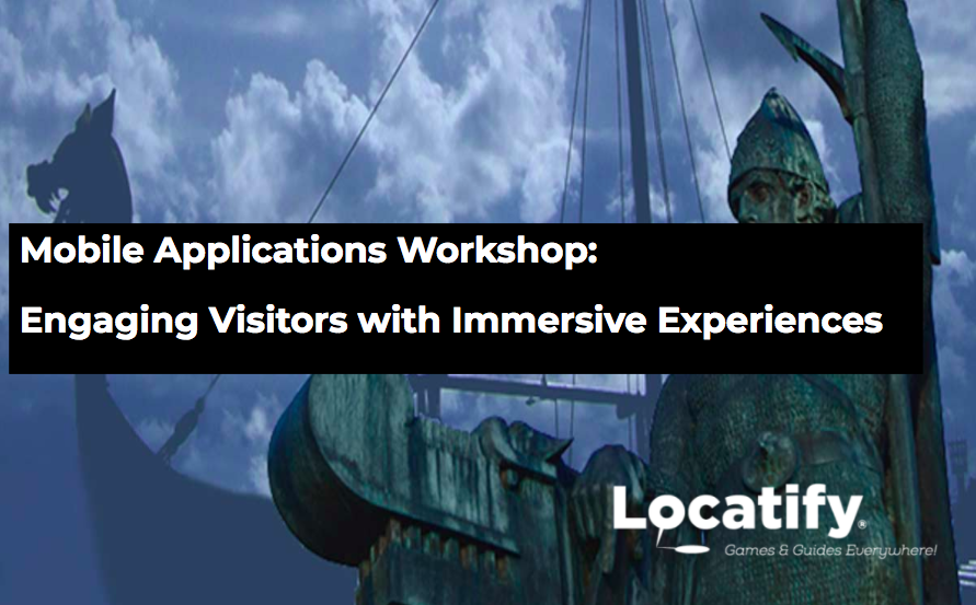 Locatify Immersive Experiences workshop