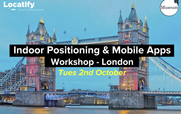 Museum Ideas London: Precise Indoor Positioning & Mobile Apps Workshop by Locatify